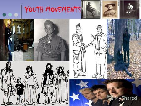 YOUTH MOVEMENTS. 1. Young people are active participants in their own history. Past generations of radical students have played a part in protests and.