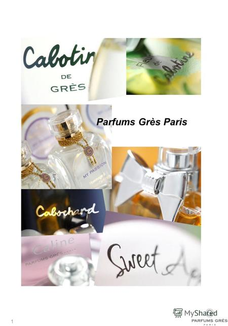 1 PARFUMS GRÈS – ИСТОРИЯ МАРКИ MARKETING BOOK 2009 Parfums Grès Paris.