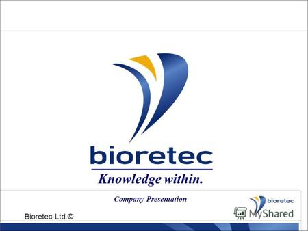Knowledge within. Bioretec Ltd.© Company Presentation.