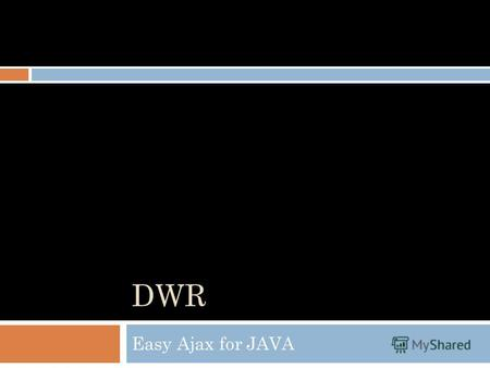 DWR Easy Ajax for JAVA. я Арсений Григорьев (aka Ars) Server side Java developer @ Aqris ТТУ arsenikum gmail.com.