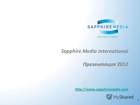 1 Sapphire Media International Презентация 2012