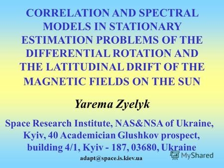 CORRELATION AND SPECTRAL MODELS IN STATIONARY ESTIMATION PROBLEMS OF THE DIFFERENTIAL ROTATION AND THE LATITUDINAL DRIFT OF THЕ MAGNETIC FIELDS ON THE.