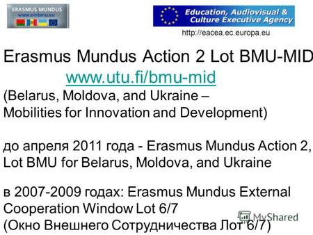 Erasmus Mundus Action 2 Lot BMU-MID www.utu.fi/bmu-mid (Belarus, Moldova, and Ukraine – www.utu.fi/bmu-mid Mobilities for Innovation and Development) до.