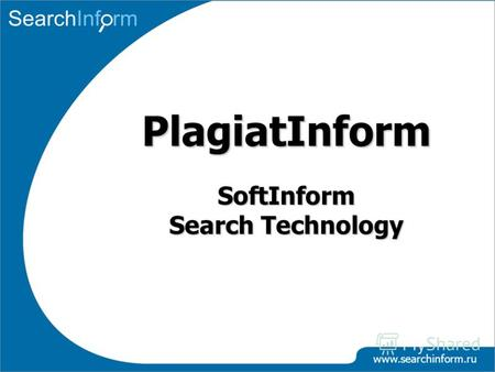 Www.searchinform.ru SoftInform Search Technology PlagiatInform.