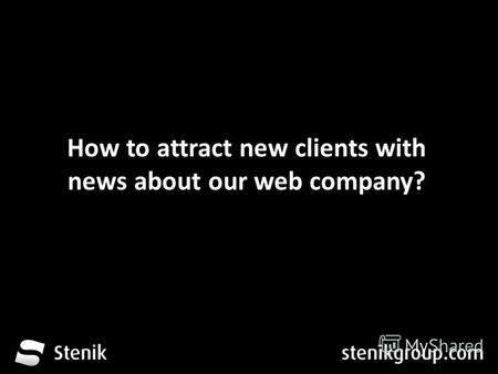 How to attract new clients with news about our web company?