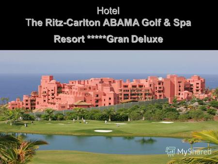 Hotel The Ritz-Carlton ABAMA Golf & Spa Resort *****Gran Deluxe.