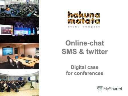 Online-chat SMS & twitter Digital case for conferences.