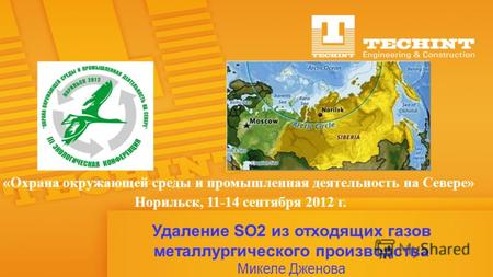 1 Milano, 18 Aprile 2012 «Environmental protection and industrial activity in the North» - Norilsk. 11-14 September, 2012 1 Удаление SO2 из отходящих газов.