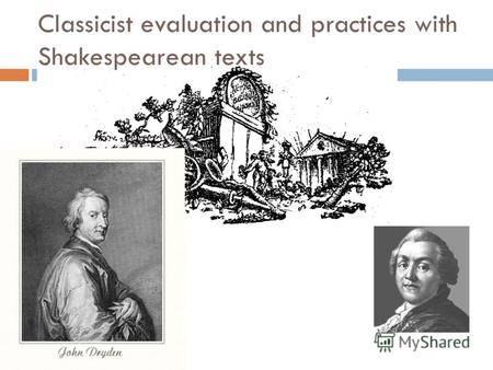 Classicist evaluation and practices with Shakespearean texts.