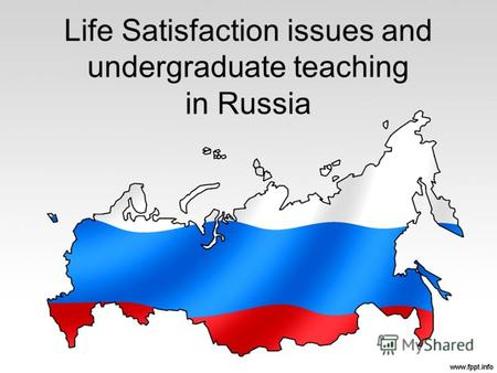 Life Satisfaction issues and undergraduate teaching in Russia.