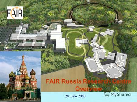 FAIR Russia Research Centre Overview 20 June 2008.