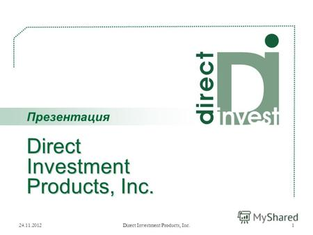 24.11.2012Direct Investment Products, Inc.1 Презентация.