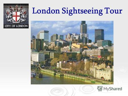 London Sightseeing Tour. Useful words and expressions Buckingham Palace Buckingham Palace Square Square The Tower The Tower A castle A castle The Thames.