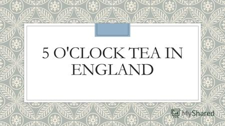 5 O'CLOCK TEA IN ENGLAND. Soon this pause for tea became a fashionable social event. During the 1880's upper-class and society women would change into.