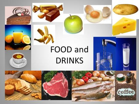 FOOD and DRINKS. Заполни таблицу FOODDRINKS FOOD and DRINKS.