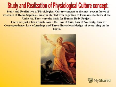 Study and Realization of Physiological Culture concept as the most recent factor of existence of Homo Sapiens – must be started with cognition of Fundamental.