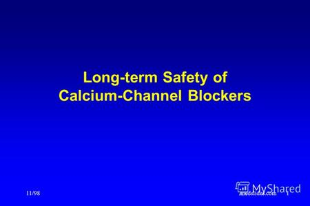 11/98medslides.com1 Long-term Safety of Calcium-Channel Blockers.