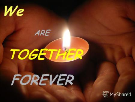 We ARE TOGETHER FOREVER. Историко-Филологический 9 «В» класс – это МЫ.