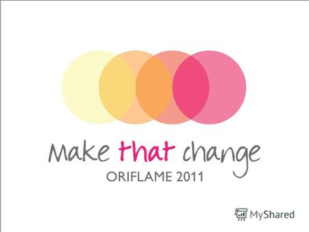 12012-07-02Copyright ©2011 by Oriflame Cosmetics SA.
