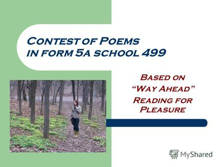 Contest of Poems in form 5a school 499 Based on Way Ahead Reading for Pleasure.