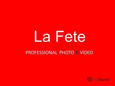 La Fete PROFESSIONAL PHOTO & VIDEO. La Fete PROFESSIONAL PHOTO & VIDEO Photo the equipment / Фото аппаратура Canon 5D Canon 5D mark II Nikon D700 Lens.