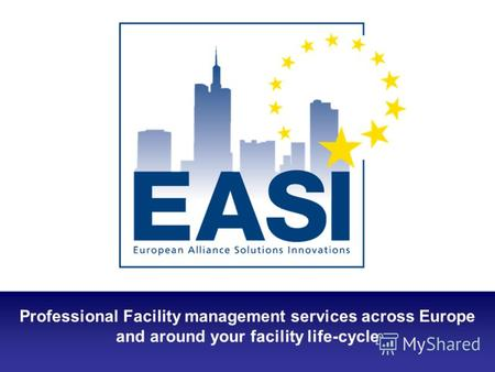 Professional Facility management services across Europe and around your facility life-cycle.