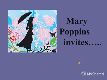 Mary Poppins invites…... Pamela Lyndon Travers (1899 – 1996)