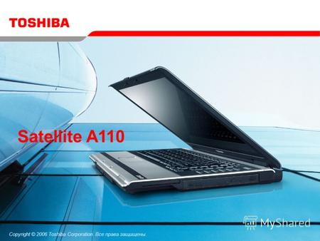 Copyright © 2006 Toshiba Corporation. Все права защищены. Satellite A110.