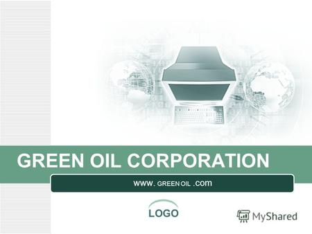 LOGO GREEN OIL CORPORATION www. GREEN OIL.com. LOGO Логотип компании GREEN OIL CORPORATION 1994.