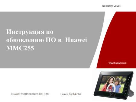 HUAWEI TECHNOLOGIES CO., LTD. Huawei Confidential Security Level: Slide title :40-47pt Slide subtitle :26-30pt Color::white Corporate Font : FrutigerNext.