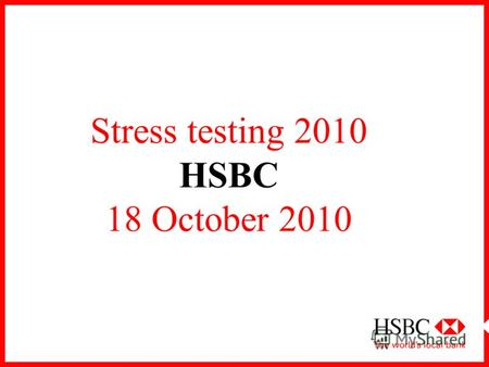 Stress testing 2010 HSBC 18 October 2010. Finance Pack STRESS TESTING in HSBC ТИПЫ СТРЕСС-СЦЕНАРИЕВ ВИДЫ СТРЕСС-СЦЕНАРИЕВ.