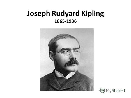 Joseph Rudyard Kipling 1865-1936. My Father's Chair. Parliaments of Henry III, 1265. THERE are four good legs to my Father's Chair-- Priest and People.