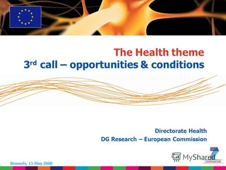 1 Based on proposed draft work programme prior to final consultations The Health theme 3 rd call – opportunities & conditions Brussels, 15 May 2008 Directorate.