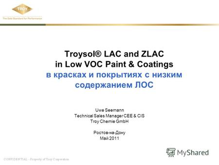 Troysol® LAC and ZLAC in Low VOC Paint & Coatings в красках и покрытиях с низким содержанием ЛОС Uwe Seemann Technical Sales Manager CEE & CIS Troy Chemie.
