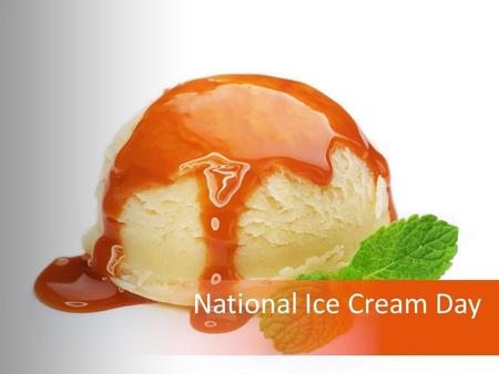 National Ice Cream Day. National Ice Cream Day is celebrated each year in early June. This day is a fun celebration enjoyed with a bowl, cup or cone filled.