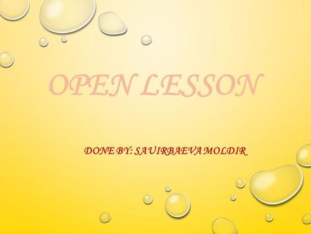 OPEN LESSON DONE BY: SAUIRBAEVA MOLDIR. THE THEME DONT TOUCH THE AIMS OF THE LESSON: TO TEACH PUPILS TO LEARN NEW WORDS, PRACTICE IN PRONUNCIATION, USE.