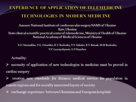 Amosov National Institute of cardiovascular surgery NAMS of Ukraine Kyiv, Ukraine State clinical scientific practical center of telemedicine, Ministry.