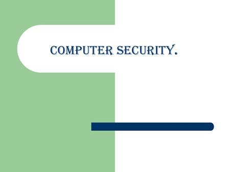 Computer security.. Computer security - protecting information on a computer is always current. It applies not only to computer security when you're online,