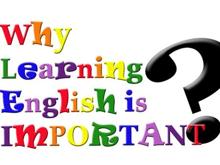 Why is learning English important?