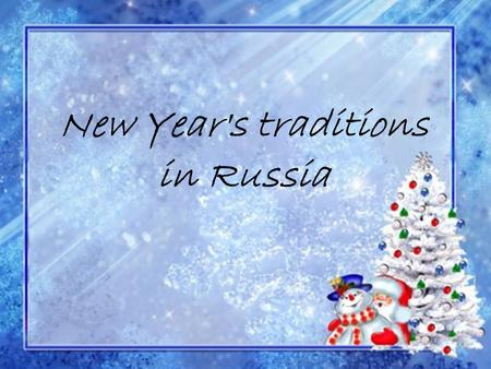 New Year's traditions in Russia. The plan Great holiday 1 January Rich Christmas table Champagne the new year's drink Christmas tree Cakes with wishes.