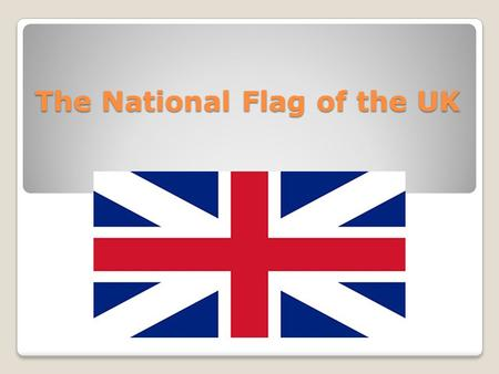 The National Flag of the UK. The National Flag of the The United Kingdom of Great Britain and Northern Ireland combines three crosses representing England,