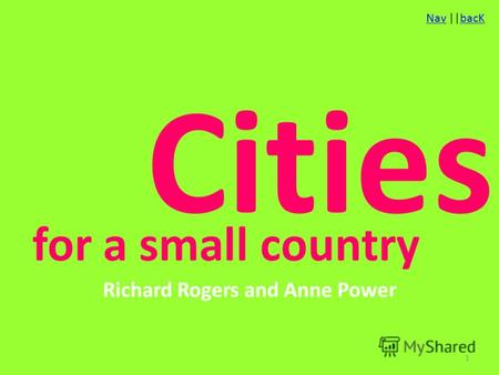 NavNav ||bacKbacK Cities Richard Rogers and Anne Power for a small country 1.