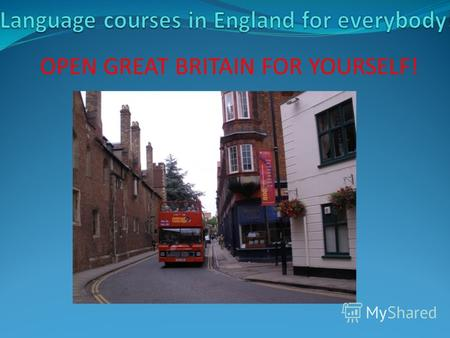 OPEN GREAT BRITAIN FOR YOURSELF!. IT IS NEVER LATE TO STUDY.