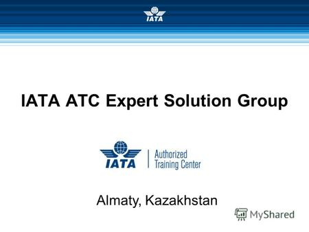 IATA ATC Expert Solution Group Almaty, Kazakhstan.