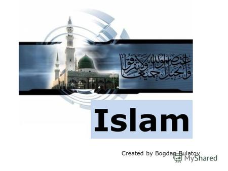 Islam Created by Bogdan Bulatov. Islam (submission)