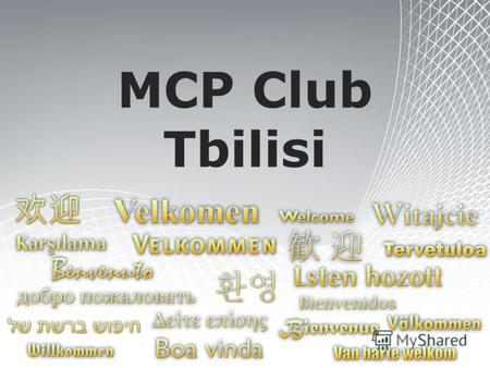 MCP Club Tbilisi. What`s New Arman Obosyan High Tech Solutions IT Consultant arman@postmaster.ge