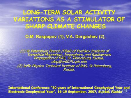 (1) St.Petersburg Branch (Filial) of Pushkov Institute of Terrestrial Magnetism, Ionosphere, and Radiowaves Propagation of RAS, St.-Petersburg, Russia,