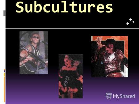 Subcultures. BIKERS GOTH RAVER PUNKS ROCKERS.
