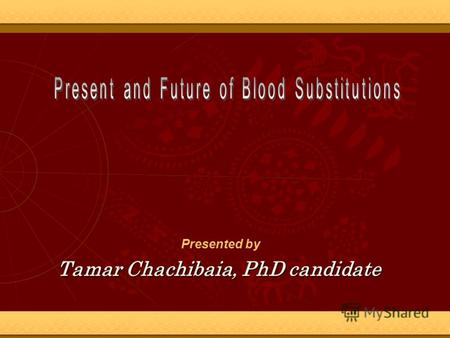 Tamar Chachibaia, PhD candidate Presented by. Conception of medical nanorobotics first was described by pioneer of nanomedicine, practitioner futurist,