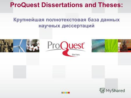 ProQuest Dissertations and Theses: Крупнейшая полнотекстовая база данных научных диссертаций.